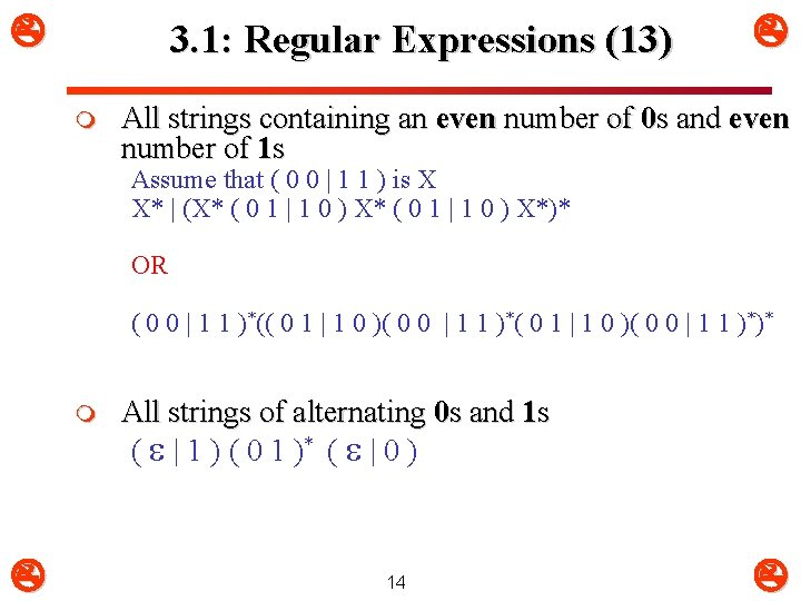 3. 1: Regular Expressions (13) m All strings containing an even number of