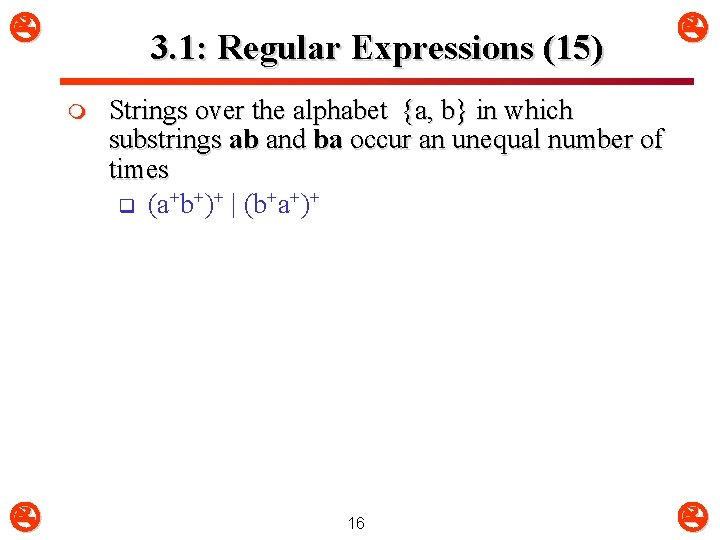 3. 1: Regular Expressions (15) m Strings over the alphabet {a, b} in