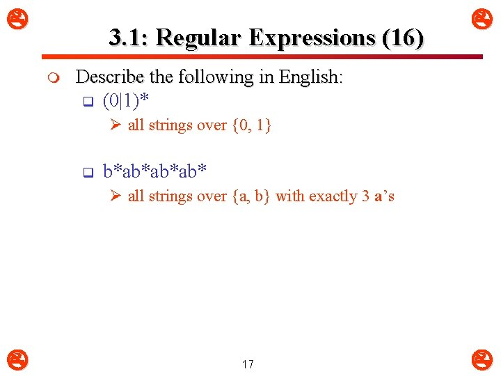 3. 1: Regular Expressions (16) m Describe the following in English: q (0|1)*