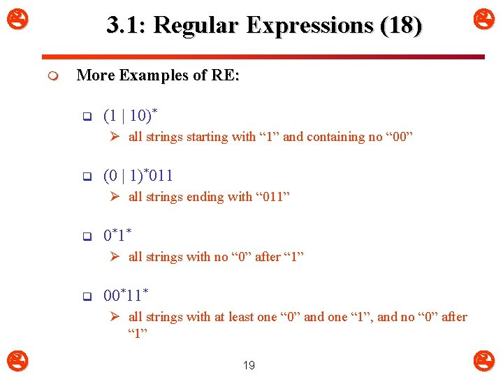 3. 1: Regular Expressions (18) m More Examples of RE: q (1 |