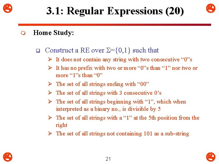 3. 1: Regular Expressions (20) m Home Study: q Construct a RE over