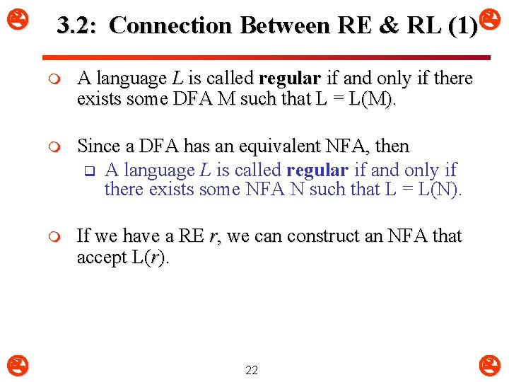 3. 2: Connection Between RE & RL (1) m A language L is