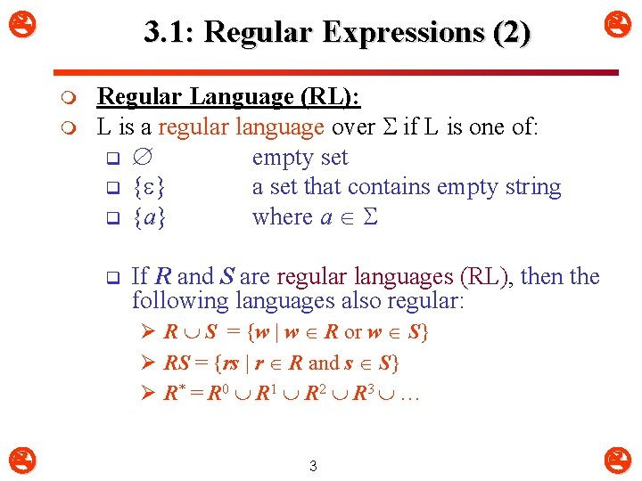 3. 1: Regular Expressions (2) m m Regular Language (RL): L is a