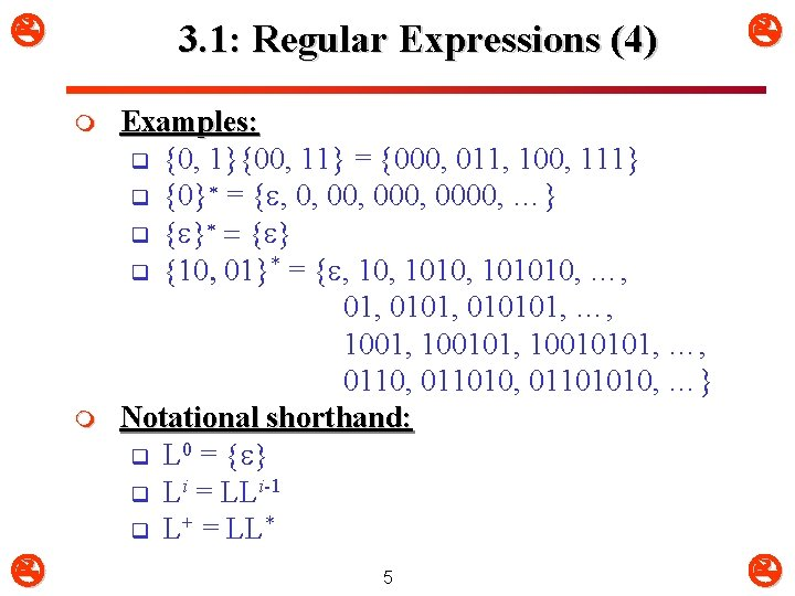 3. 1: Regular Expressions (4) m m Examples: q {0, 1}{00, 11} =