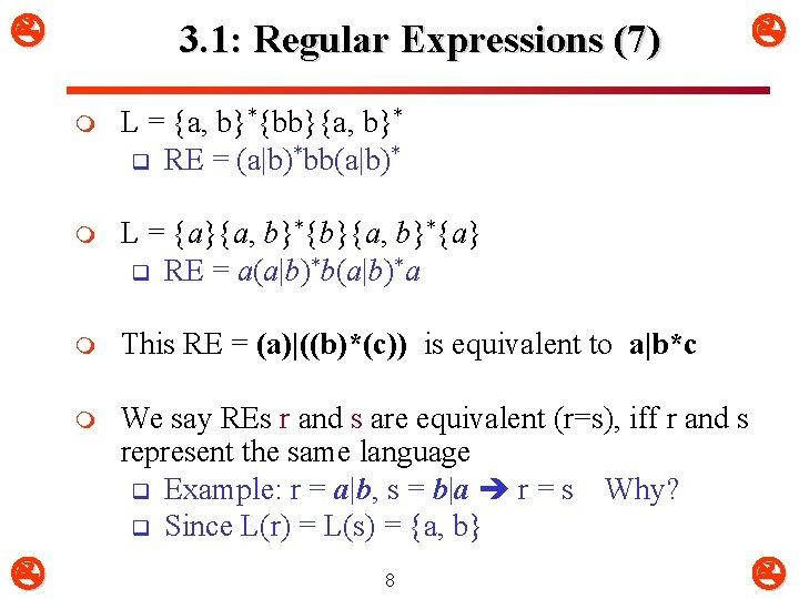 3. 1: Regular Expressions (7) m L = {a, b}*{bb}{a, b}* q RE