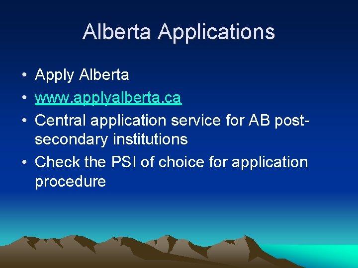 Alberta Applications • Apply Alberta • www. applyalberta. ca • Central application service for