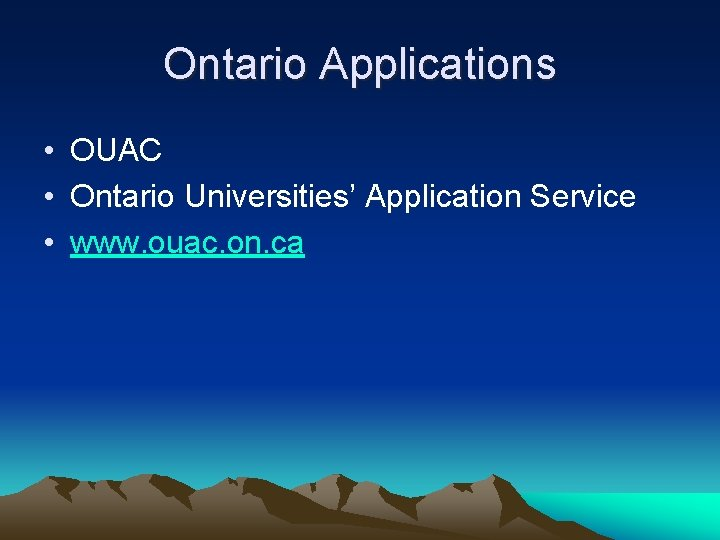 Ontario Applications • OUAC • Ontario Universities' Application Service • www. ouac. on. ca