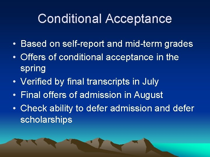 Conditional Acceptance • Based on self-report and mid-term grades • Offers of conditional acceptance