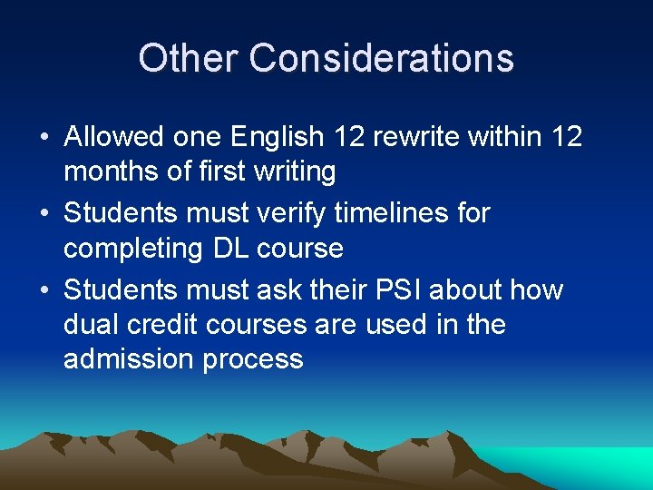 Other Considerations • Allowed one English 12 rewrite within 12 months of first writing