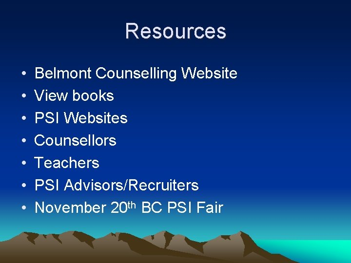 Resources • • Belmont Counselling Website View books PSI Websites Counsellors Teachers PSI Advisors/Recruiters