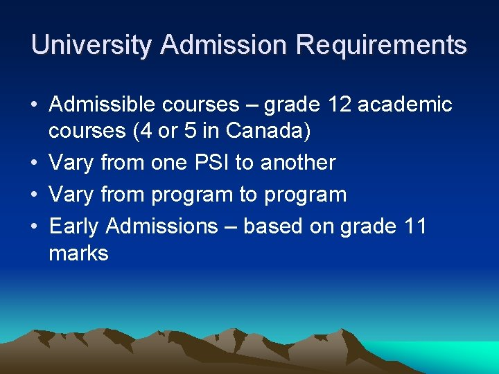 University Admission Requirements • Admissible courses – grade 12 academic courses (4 or 5