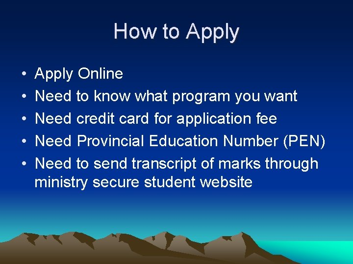 How to Apply • • • Apply Online Need to know what program you