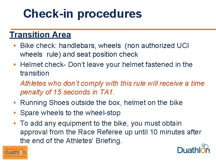 Check-in procedures Transition Area • Bike check: handlebars, wheels (non authorized UCI wheels rule)