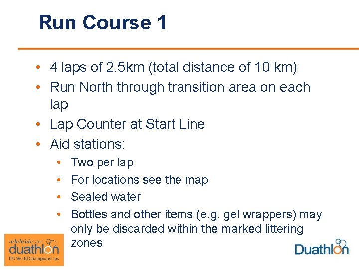 Run Course 1 • 4 laps of 2. 5 km (total distance of 10
