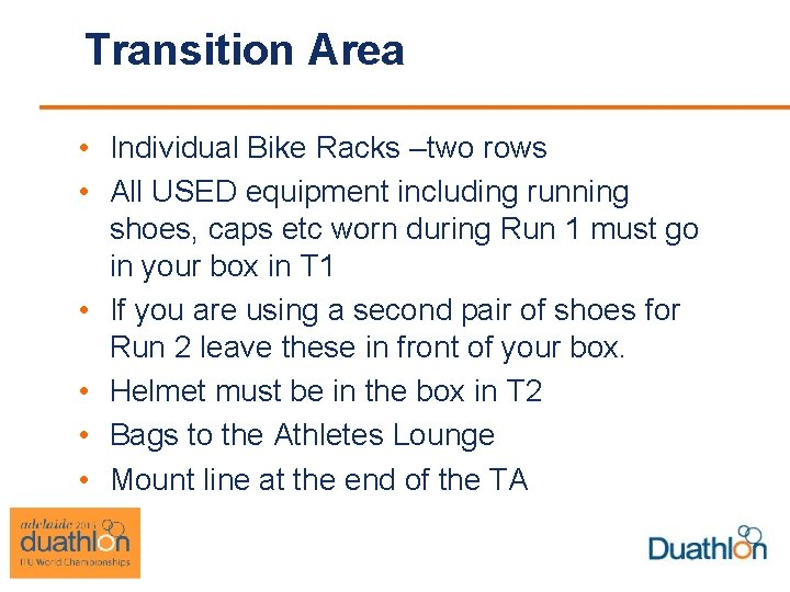 Transition Area • Individual Bike Racks –two rows • All USED equipment including running