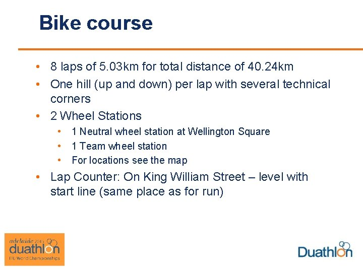 Bike course • 8 laps of 5. 03 km for total distance of 40.