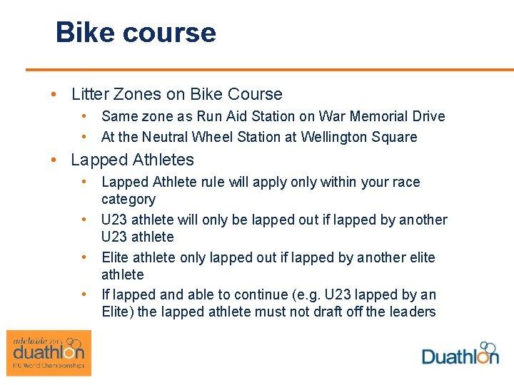 Bike course • Litter Zones on Bike Course • • Same zone as Run
