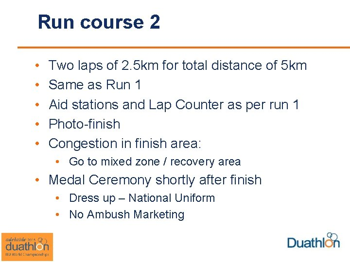 Run course 2 • • • Two laps of 2. 5 km for total