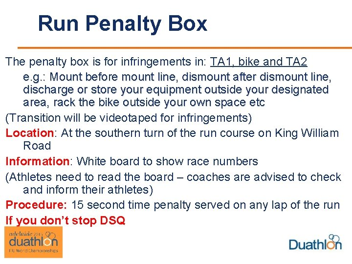 Run Penalty Box The penalty box is for infringements in: TA 1, bike and