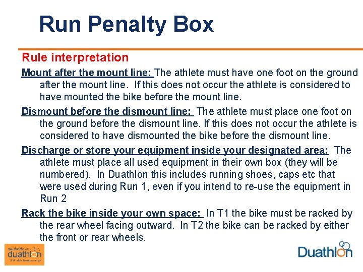 Run Penalty Box Rule interpretation Mount after the mount line: The athlete must have