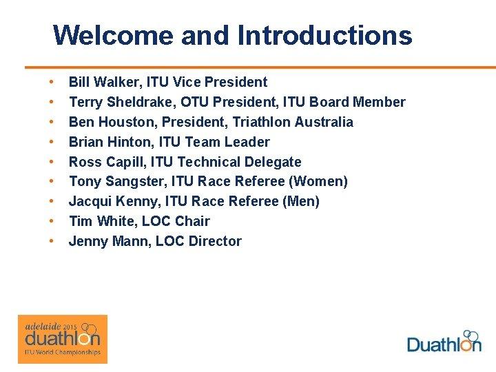 Welcome and Introductions • • • Bill Walker, ITU Vice President Terry Sheldrake, OTU