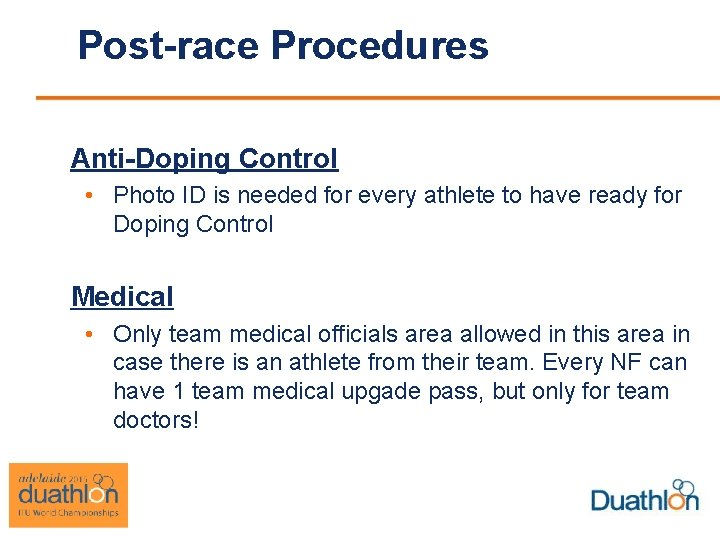Post-race Procedures Anti-Doping Control • Photo ID is needed for every athlete to have