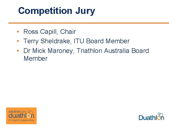 Competition Jury • Ross Capill, Chair • Terry Sheldrake, ITU Board Member • Dr