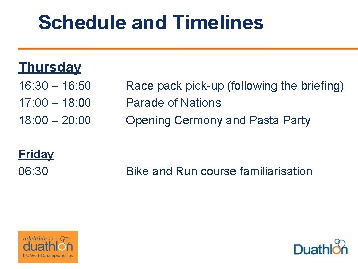Schedule and Timelines Thursday 16: 30 – 16: 50 17: 00 – 18: 00