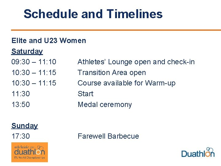 Schedule and Timelines Elite and U 23 Women Saturday 09: 30 – 11: 10