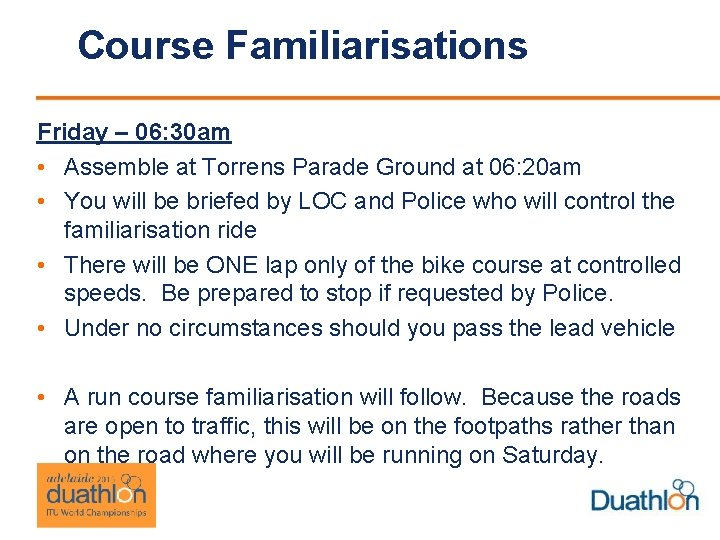 Course Familiarisations Friday – 06: 30 am • Assemble at Torrens Parade Ground at