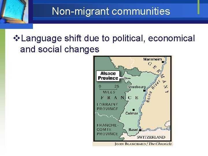 Non-migrant communities v. Language shift due to political, economical and social changes