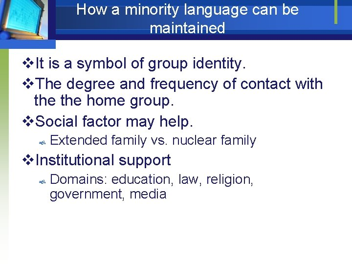 How a minority language can be maintained v. It is a symbol of group