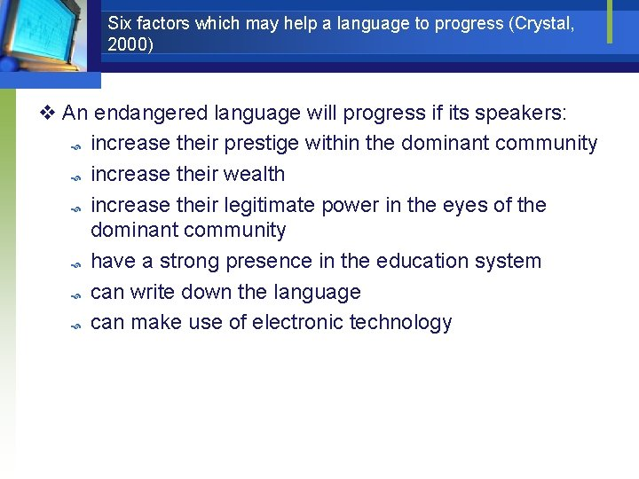 Six factors which may help a language to progress (Crystal, 2000) v An endangered