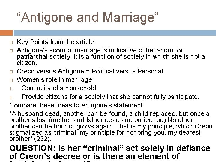 """""""Antigone and Marriage"""" Key Points from the article: Antigone's scorn of marriage is indicative"""
