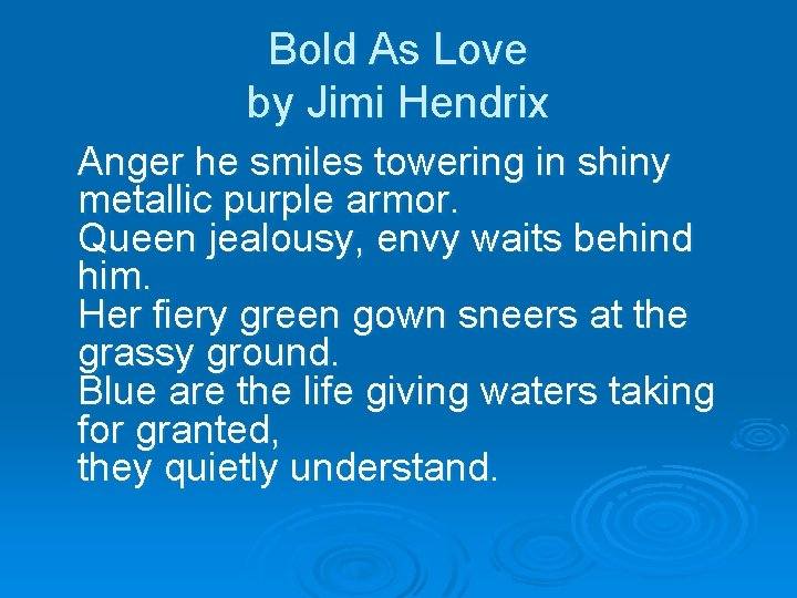 Bold As Love by Jimi Hendrix Anger he smiles towering in shiny metallic purple