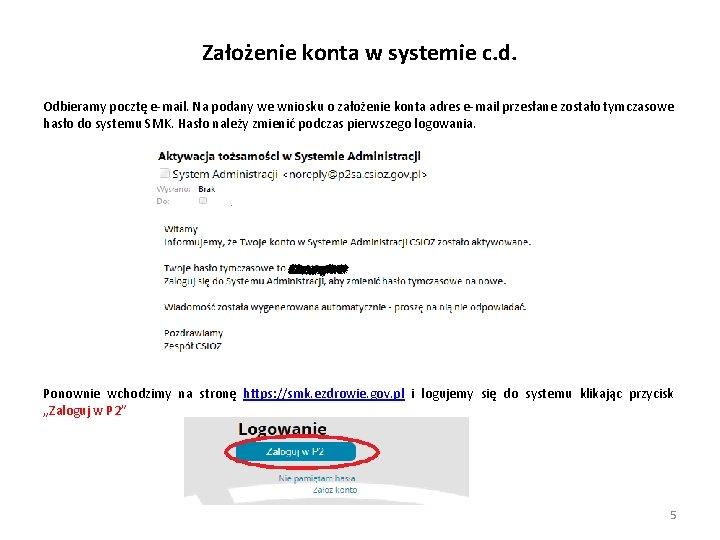 Założenie konta w systemie c. d. Odbieramy pocztę e-mail. Na podany we wniosku o