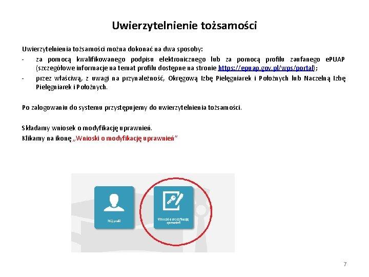 Uwierzytelnienie tożsamości Uwierzytelnienia tożsamości można dokonać na dwa sposoby: za pomocą kwalifikowanego podpisu elektronicznego