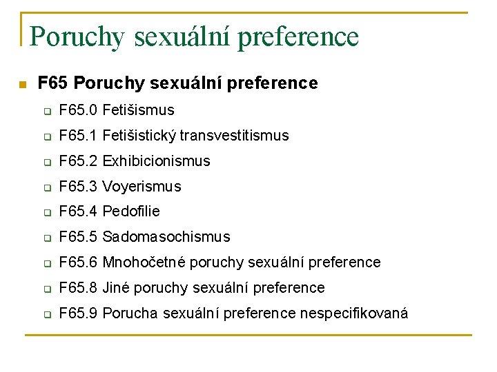Poruchy sexuální preference n F 65 Poruchy sexuální preference q F 65. 0 Fetišismus