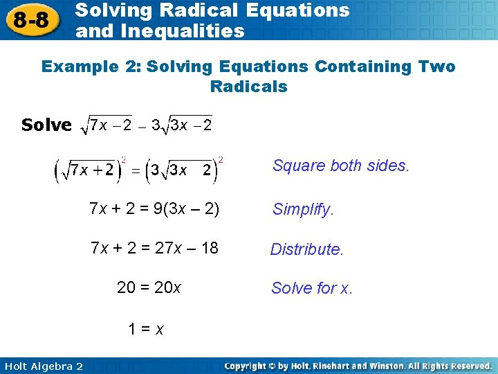 8 -8 Solving Radical Equations and Inequalities Example 2: Solving Equations Containing Two Radicals
