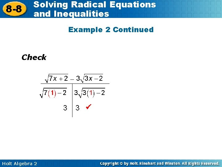 8 -8 Solving Radical Equations and Inequalities Example 2 Continued Check 3 Holt Algebra