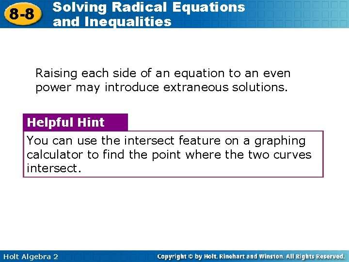8 -8 Solving Radical Equations and Inequalities Raising each side of an equation to