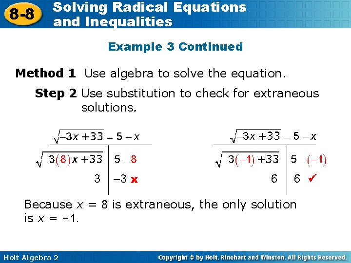 8 -8 Solving Radical Equations and Inequalities Example 3 Continued Method 1 Use algebra