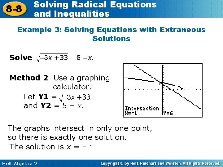 8 -8 Solving Radical Equations and Inequalities Example 3: Solving Equations with Extraneous Solutions