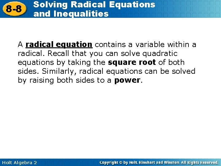8 -8 Solving Radical Equations and Inequalities A radical equation contains a variable within
