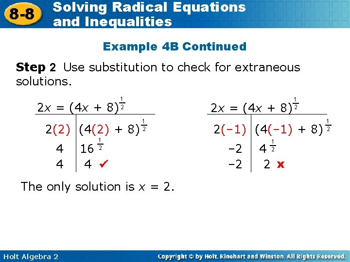 8 -8 Solving Radical Equations and Inequalities Example 4 B Continued Step 2 Use