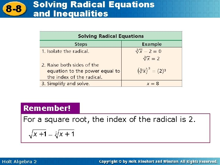 8 -8 Solving Radical Equations and Inequalities Remember! For a square root, the index