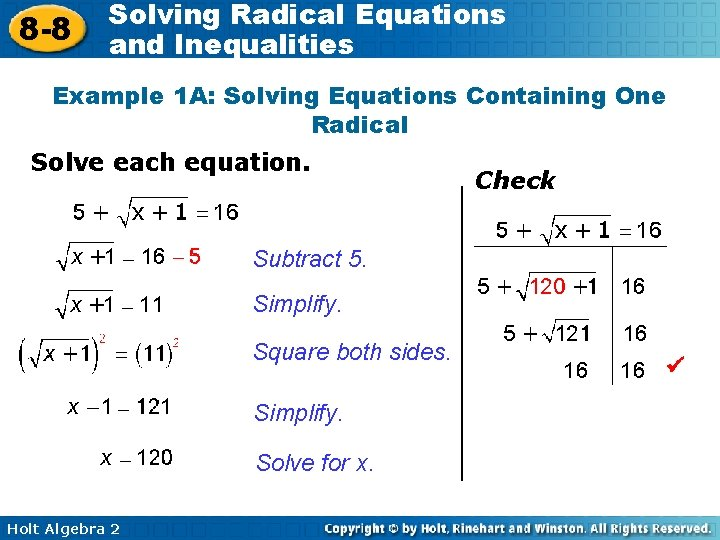 8 -8 Solving Radical Equations and Inequalities Example 1 A: Solving Equations Containing One
