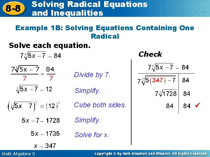 8 -8 Solving Radical Equations and Inequalities Example 1 B: Solving Equations Containing One
