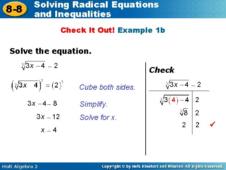 8 -8 Solving Radical Equations and Inequalities Check It Out! Example 1 b Solve