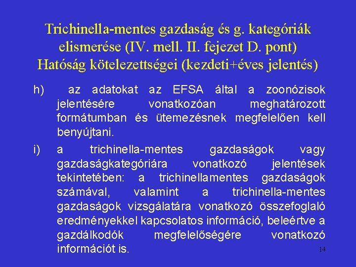 Trichinella megengedett szabványok, bifenil - Traduction française – Linguee
